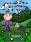 There Was an Old Lady Who Planted a Tree: Earth Day Book and Literature Unit
