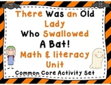 There Was an Old Lady Who Swallowed A Bat Math & Literacy Unit!