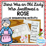 There Was an Old Lady Who Swallowed A Rose- Sequence