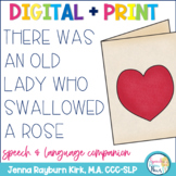 There Was an Old Lady Who Swallowed A Rose: Speech & Language No Print Digitals
