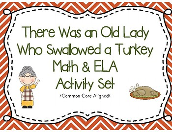 There Was An Old Lady Who Swallowed A Turkey Math Literacy Unit