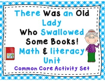 There Was an Old Lady Who Swallowed Books Math & Literacy Unit!