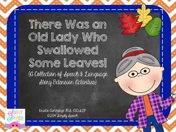 There Was an Old Lady Who Swallowed Leaves: Speech & Langu