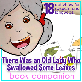 There Was an Old Lady Who Swallowed Some Leaves Speech and Language Activities