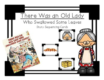 There Was an Old Lady Who Swallowed Some Leaves - Sequencing Cards
