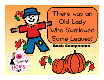 There Was an Old Lady Who Swallowed Some Leaves: Speech Language Book Companion