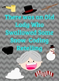 There Was an Old Lady Who Swallowed Some Snow Coding to Retell