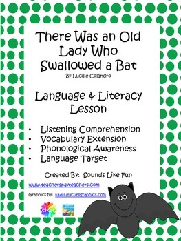 Language and Literacy Lesson: There Was an Old Lady Who Swallowed a Bat