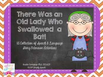 There Was an Old Lady Who Swallowed a Bat: Speech & Language Story Activities