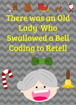 There Was an Old Lady Who Swallowed a Bell Coding to Retell