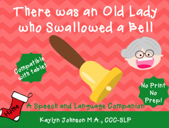 There Was an Old Lady Who Swallowed a Bell: Speech and Language Activities