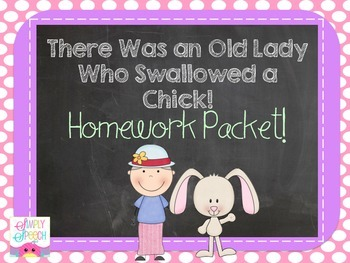 There Was an Old Lady Who Swallowed a Chick- Homework Packet!