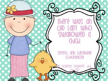 There Was an Old Lady Who Swallowed a Chick Speech and Language Companion