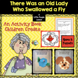 THERE WAS AN OLD LADY WHO SWALLOWED A FLY for little kids: ART & ACTIVITIES