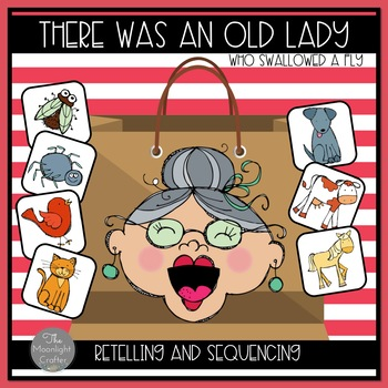 There Was an Old Lady Who Swallowed a Fly Retelling and Sequencing