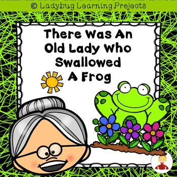 There Was an Old Lady Who Swallowed a Frog {Ladybug Learning Projects}