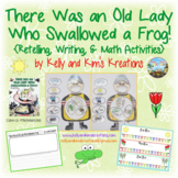 There Was an Old Lady Who Swallowed a Frog! {Retelling, Writing, & Math}