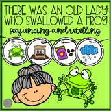 There Was an Old Lady Who Swallowed a Frog Sequencing and Retelling