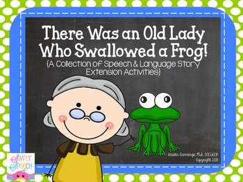 There Was an Old Lady Who Swallowed a Frog: Speech & Language Story Activities