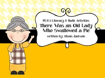 There Was an Old Lady Who Swallowed a Pie! Math & Literacy Activities