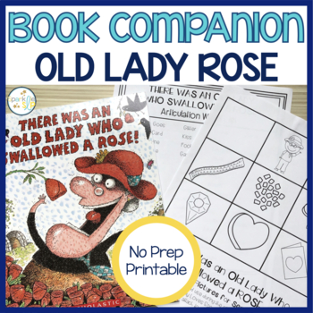 Speech Language and Literacy There Was an Old Lady Who Swallowed a Rose
