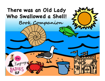 There Was an Old Lady Who Swallowed a Shell: Speech and Language Book Companion
