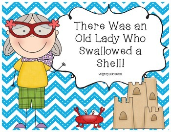 There Was an Old Lady Who Swallowed a Shell! Literacy & Math Activities GALORE!