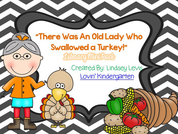 There Was an Old Lady Who Swallowed a Turkey ~ Literacy Mini Pack