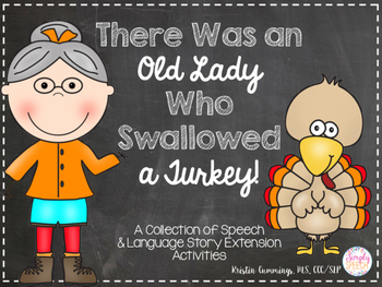 There Was an Old Lady Who Swallowed a Turkey: Speech & Language Story Activities
