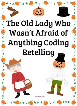 There Was an Old Lady Who Wasn't Afraid of Anything Coding to Retell