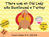 There Was an Old Lady who Swallowed a Turkey: Speech and L