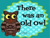 There Was an Old Owl: Literacy and Science Unit
