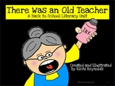 There Was an Old Teacher: A Back to School Literacy Unit