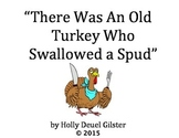 There Was an Old Turkey Who Swallowed a Spud