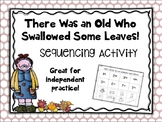 There Was an Old Who Swallowed Some Leaves! Sequencing Activity