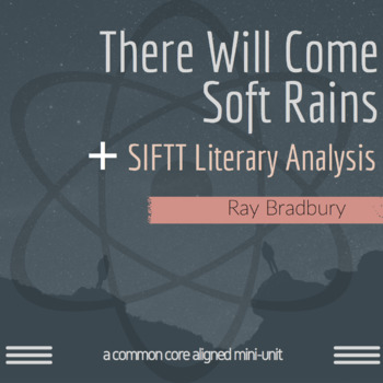 There Will Come Soft Rains + SIFTT Literary Analysis