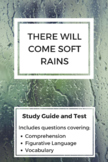 There Will Come Soft Rains Study Guide and Test