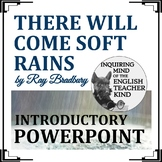 """There Will Come Soft Rains"" by Ray Bradbury - Introductory PowerPoint"