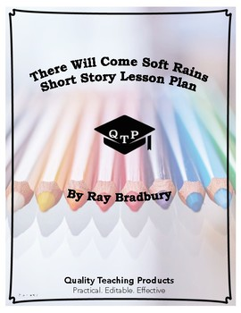Lesson: There Will Come Soft Rains by Ray... by Quality Teaching ...