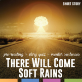 There Will Come Soft Rains by Ray Bradbury: Pre-Reading, Quiz, Mentor Sentence