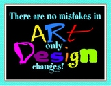 """""""There are no mistakes in art, only design changes"""" - Art Room Poster"""