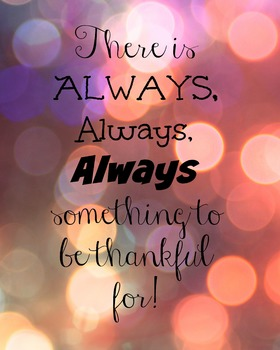 There is ALWAYS something to be thankful for!