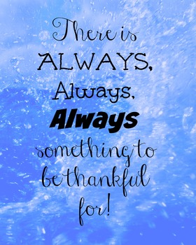 There is ALWAYS something to be thankful for! Blue