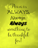 There is ALWAYS something to be thankful for! Green