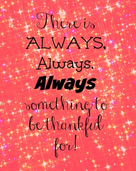 There is ALWAYS something to be thankful for! Orangy red
