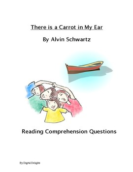 There is a Carrot in My Ear Reading Comprehension Questions