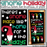 There's Gnome Place Like Home Christmas Bulletin Board, Door Decor, or Poster
