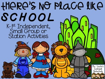 There's No Place Like School {K-1 Literacy Stations}