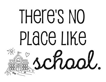 There's No Place Like School Print