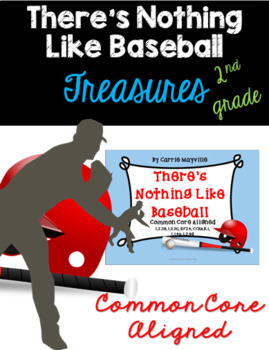 There's Nothing Like Baseball:Treasures 2nd Grade:Common Core Aligned Activities